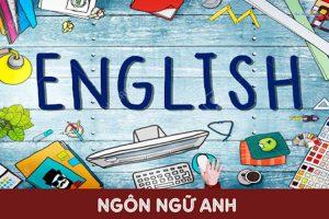 Ngôn ngữ Anh: Thi khối nào? Học những gì? Ra trường làm gì?